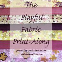 The Playful Fabric Print-Along